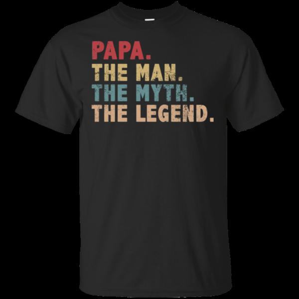 Papa The Man The Myth The Legend T-Shirt